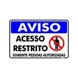 PLACA AVISO ACESSO RESTRITO 20X30cm 0,80mm
